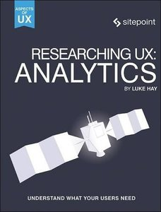 Researching UX: Analytics: Understanding Is the Heart of Great UX-cover