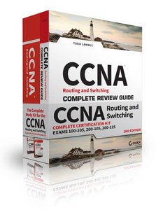 CCNA Routing and Switching Complete Certification Kit: Exams 100 - 105, 200 - 105, 200 - 125-cover
