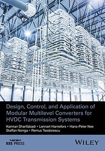 Design, Control and Application of Modular Multilevel Converters for HVDC Transmission Systems (Wiley - IEEE)-cover