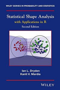 Statistical Shape Analysis: With Applications in R (Wiley Series in Probability and Statistics) 2/e-cover