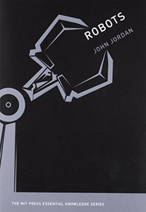 Robots (The MIT Press Essential Knowledge series)-cover