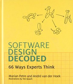 Software Design Decoded: 66 Ways Experts Think (Hardcover)-cover
