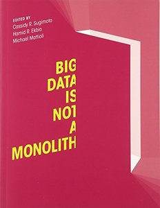 Big Data Is Not a Monolith (Information Policy)-cover