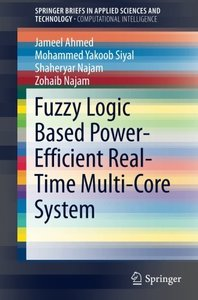 Fuzzy Logic Based Power-Efficient Real-Time Multi-Core System (SpringerBriefs in Applied Sciences and Technology)-cover