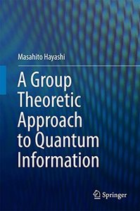 A Group Theoretic Approach to Quantum Information-cover