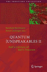 Quantum [Un]Speakables II: Half a Century of Bell's Theorem (The Frontiers Collection)-cover