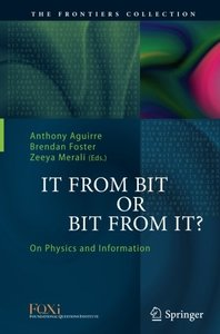 It From Bit or Bit From It?: On Physics and Information (The Frontiers Collection)-cover