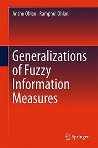 Generalizations of Fuzzy Information Measures-cover