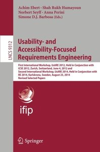 Usability- and Accessibility-Focused Requirements Engineering: First International Workshop, UsARE 2012, Held in Conjunction with ICSE 2012, Zurich, ... Papers (Lecture Notes in Computer Science)-cover
