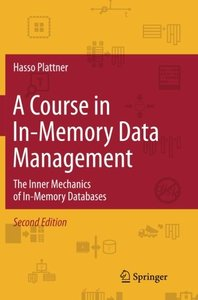 A Course in In-Memory Data Management: The Inner Mechanics of In-Memory Databases-cover