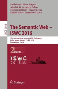 The Semantic Web - ISWC 2016: 15th International Semantic Web Conference, Kobe, Japan, October 17-21, 2016, Proceedings, Part II (Lecture Notes in Computer Science)-cover