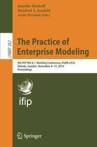 The Practice of Enterprise Modeling: 9th IFIP WG 8.1. Working Conference, PoEM 2016, Sk繹vde, Sweden, November 8-10, 2016, Proceedings (Lecture Notes in Business Information Processing)-cover
