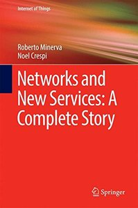 Networks and New Services: A Complete Story (Internet of Things)-cover