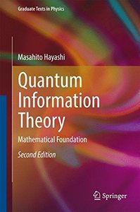 Quantum Information Theory: Mathematical Foundation (Graduate Texts in Physics)-cover