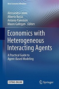 Economics with Heterogeneous Interacting Agents: A Practical Guide to Agent-Based Modeling (New Economic Windows)-cover