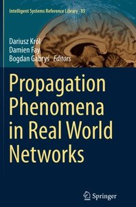 Propagation Phenomena in Real World Networks (Intelligent Systems Reference Library)-cover