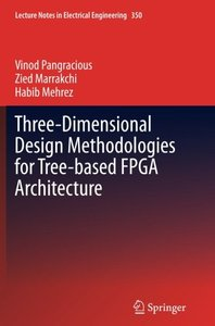 Three-Dimensional Design Methodologies for Tree-based FPGA Architecture (Lecture Notes in Electrical Engineering)-cover