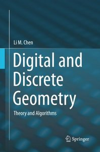 Digital and Discrete Geometry: Theory and Algorithms-cover