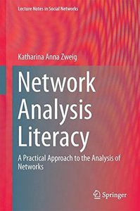 Network Analysis Literacy: A Practical Approach to the Analysis of Networks (Lecture Notes in Social Networks)-cover