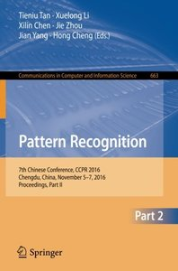 Pattern Recognition: 7th Chinese Conference, CCPR 2016, Chengdu, China, November 5-7, 2016, Proceedings, Part II (Communications in Computer and Information Science)-cover