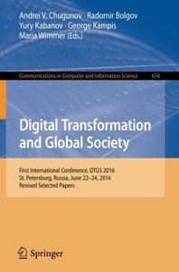 Digital Transformation and Global Society: First International Conference, DTGS 2016, St. Petersburg, Russia, June 22-24, 2016, Revised Selected ... in Computer and Information Science)-cover