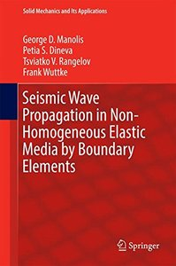 Seismic Wave Propagation in Non-Homogeneous Elastic Media by Boundary Elements (Solid Mechanics and Its Applications)-cover