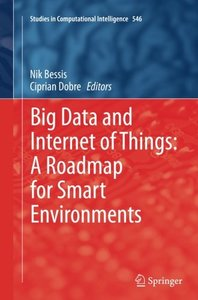Big Data and Internet of Things: A Roadmap for Smart Environments (Studies in Computational Intelligence)-cover