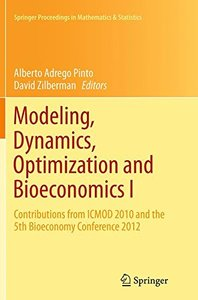 Modeling, Dynamics, Optimization and Bioeconomics I: Contributions from ICMOD 2010 and the 5th Bioeconomy Conference 2012 (Springer Proceedings in Mathematics & Statistics)-cover