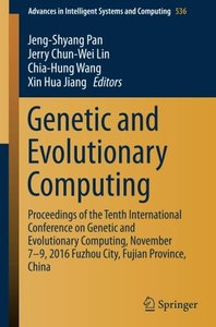 Genetic and Evolutionary Computing: Proceedings of the Tenth International Conference on Genetic and Evolutionary Computing, November 7-9, 2016 Fuzhou ... in Intelligent Systems and Computing)-cover