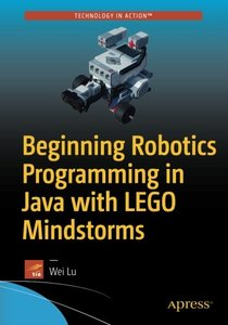 Beginning Robotics Programming in Java with LEGO Mindstorms-cover