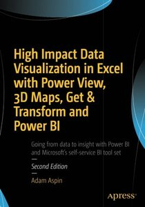 High Impact Data Visualization in Excel with Power View, 3D Maps, Get & Transform and Power BI-cover