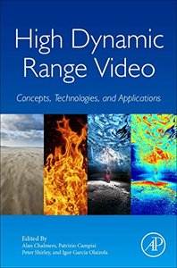 High Dynamic Range Video: Concepts, Technologies and Applications(Hardcover)-cover