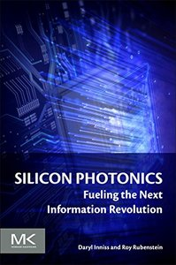 Silicon Photonics: Fueling the Next Information Revolution(paperback)-cover