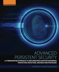 Advanced Persistent Security: A Cyberwarfare Approach to Implementing Adaptive Enterprise Protection, Detection, and Reaction Strategies(paperback)-cover