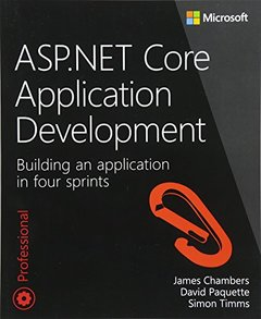 ASP.NET Core Application Development: Building an application in four sprints (Developer Reference)-cover
