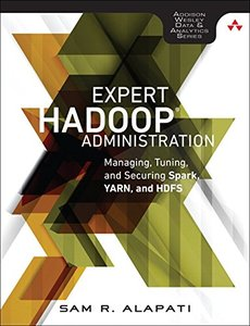 Expert Hadoop Administration: Managing, Tuning, and Securing Spark, YARN, and HDFS (paperback)-cover