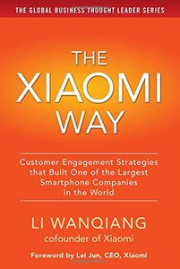 The Xiaomi Way: Customer Engagement Strategies That Built One of the Largest Smartphone Companies in the World-cover