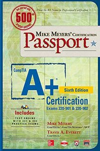 Mike Meyers' CompTIA A+ Certification Passport, Sixth Edition (Exams 220-901 & 220-902) (Mike Meyers' Certficiation Passport)-cover