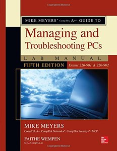 Mike Meyers' CompTIA A+ Guide to Managing and Troubleshooting PCs Lab Manual, Fifth Edition (Exams 220-901 & 220-902)-cover