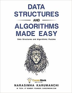 Data Structures and Algorithms Made Easy: Data Structures and Algorithmic Puzzles, 5/e-cover
