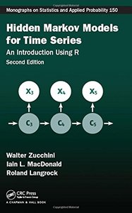 Hidden Markov Models for Time Series: An Introduction Using R, Second Edition (Chapman & Hall/CRC Monographs on Statistics & Applied Probability) 2nd Edition