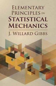 Elementary Principles in Statistical Mechanics (Paperback)