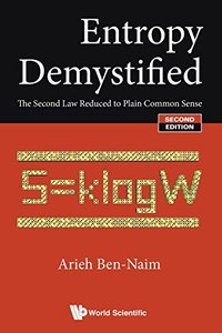 Entropy Demystified: The Second Law Reduced to Plain Common Sense, 2/e (Paperback)-cover