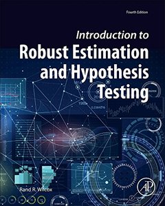 Introduction to Robust Estimation and Hypothesis Testing, 4/e (Hardcover)-cover