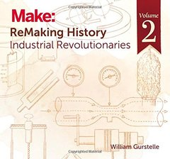 ReMaking History, Volume 2: Industrial Revolutionaries-cover