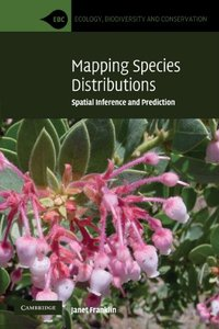 Mapping Species Distributions: Spatial Inference and Prediction (Ecology, Biodiversity and Conservation)-cover