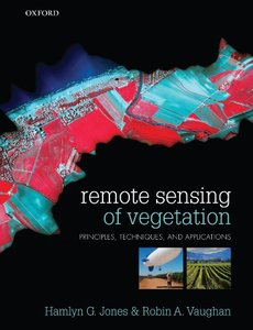 Remote Sensing of Vegetation: Principles, Techniques, and Applications-cover