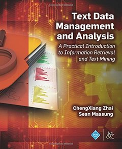 Text Data Management and Analysis: A Practical Introduction to Information Retrieval and Text Mining-cover