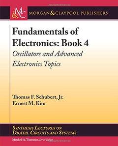 Fundamentals Of Eletronics: Book 4 Oscillators and Advanced Electronics Topics-cover