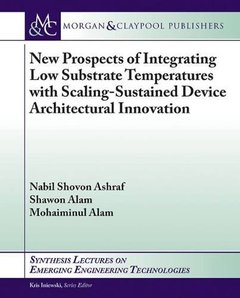 New Prospects of Integrating Low Substrate Temperatures with Scaling-Sustained Device Architectural Innovation-cover